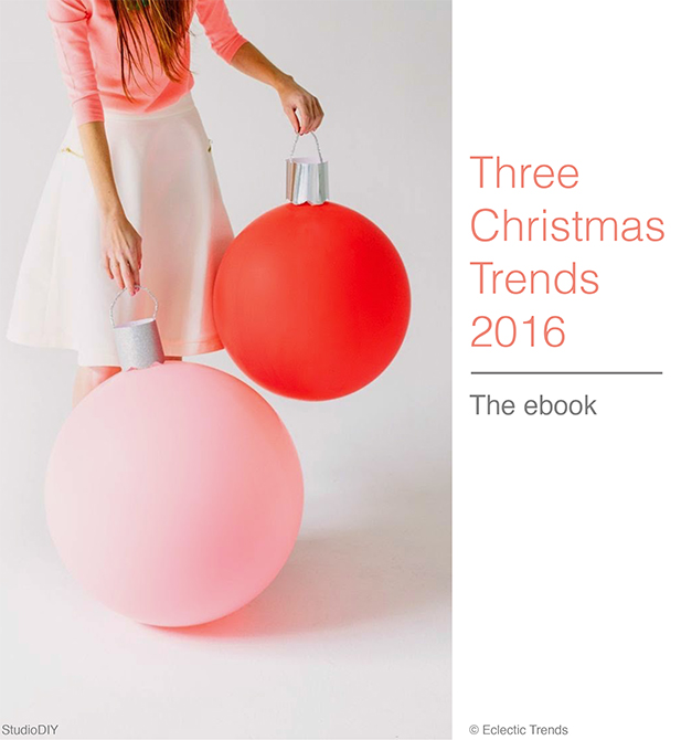 3 Christmas Trends 2016 - The free ebook via Eclectic Trends