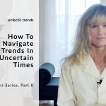 Hey Gudy! I'd like to know…- How To Navigate Trends In Uncertain Times, II