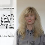 Hey Gudy! I'd like to know…How To Navigate Trends In Uncertain Times, Part III