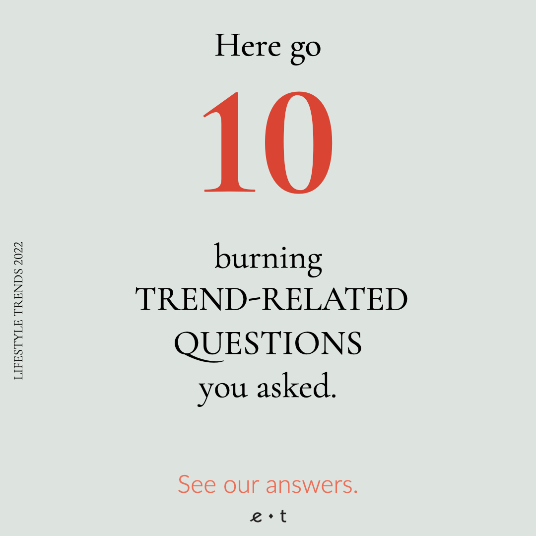 10 Burning Trend-Related Questions You Asked